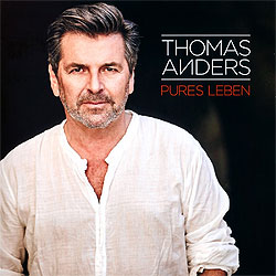 Thomas Anders, Pures Leben