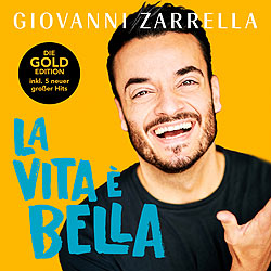 Giovanni Zarrella, La vita e bella, Goldedition
