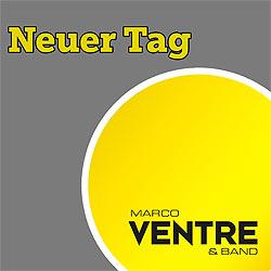 Marco Ventre und Band, Neuer Tag