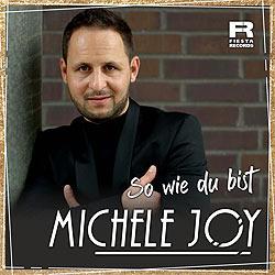 Michele Joy, So wie du bist