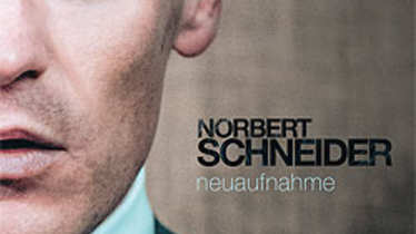 Norbert Schneider Neuaufnahme