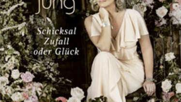 Claudia Jung, Schicksal Zufall oder Glück