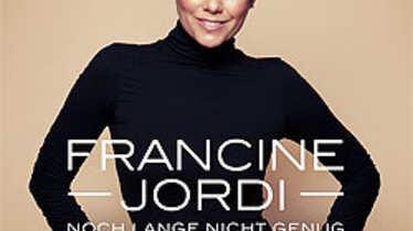 Francine Jordi, Noch lange nicht genug