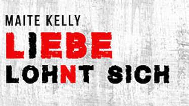 Maite Kelly, Liebe lohnt sich