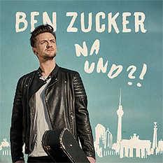 Ben Zucker, Na und