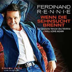 Ferdinand Rennie, Wenn die Sehnsucht brennt