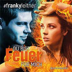 Franky Leitner, Du bist Feuer für mich