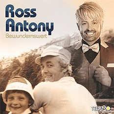 Ross Antony, Bewundernswert