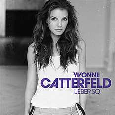 Yvonne Catterfeld Lieber so