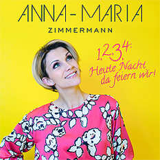 Anna-Maria Zimmermann, 1234: Heute nacht da feiern wir