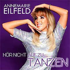 Annemarie Eilfeld, Hör nicht auf zu tanzen