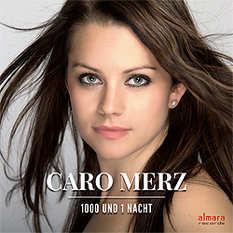 Caro Merz, 1000 und 1 Nacht