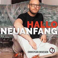 Christian Deussen, Hallo Neuanfang