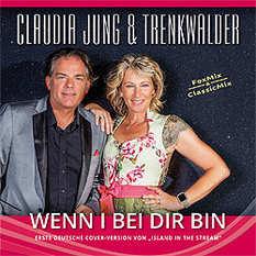 Claudia Jung, Trenkwalder, Wenn i bei dir bin