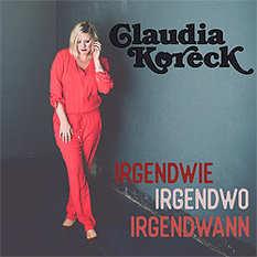Claudia Koreck, Irgendwie, irgendwo, irgendwann