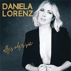 Daniela Lorenz, Alles oder nie