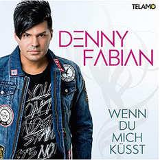 Denny Fabian, Wenn du mich küsst