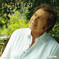 Engelbert, Don´t let the old man in