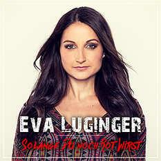 Eva Luginger, Solange du noch rot wirst