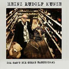 Heinz Rudolf Kunze, Ich sag´s dir gerne tausendmal