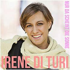 Irene Di Turi, Nur da scheint die Sonne