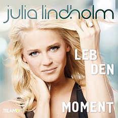 Julia Lindholm, Leb den Moment