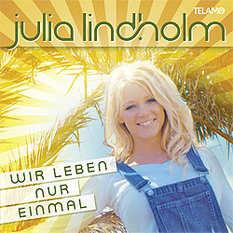 Julia Lindholm, Wir leben nur einmal
