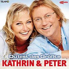 Kathrin und Peter, Du bist das Größte