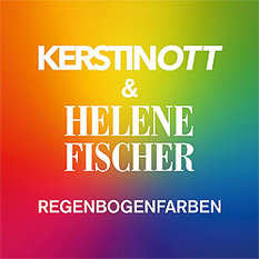 Kerstin Ott, Helene Fischer, Regenbogenfarben