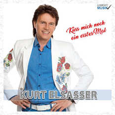Kurt Elsasser, Küss mich noch ein erstes Mal