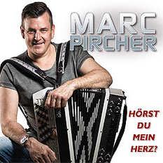 Marc Pircher, Hörst du mein Herz