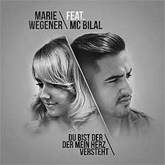 Marie Wegener feat MC Bilal, Du bist der der mein Herz versteht