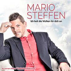 Mario Steffen, Ich halt die Wolken für dich an