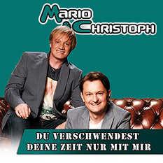 Mario und Christoph, Du verschwendest deine Zeit nur mit mir