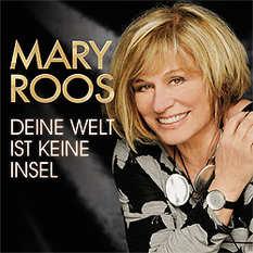 Mary Roos, Deine Welt ist keine Insel
