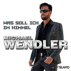 Michael Wendler, Was soll ich im Himmel