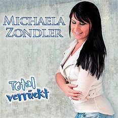 Michaela Zondler, Total verrückt