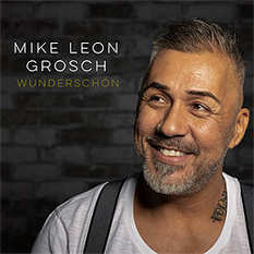 Mike Leon Grosch, Wunderschön
