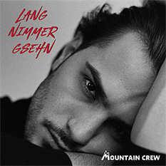 Mountain Crew, Lang nimmer gsehn