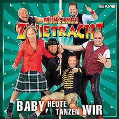 Münchner Zwietracht, Baby, heute tanzen wir