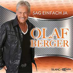 Olaf Berger, Sag einfach ja