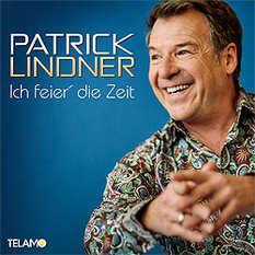 Patrick Lindner, Ich feier die Zeit