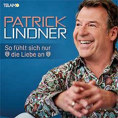 Patrick Lindner; So fühlt sich nur die Liebe an