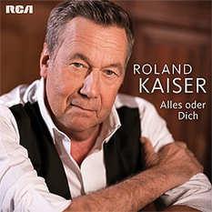 Roland Kaiser, Alles oder Dich