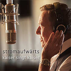 Roland Kaiser, Stromaufwärts - Kaiser singt Kaiser