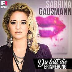 Sabrina Gausmann, Du bist die Erinnerung