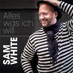 """Sam White """"Alles was ich will"""""""