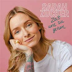 Sarah Zucker, Zeit um zu gehen
