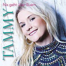 Tammy, Nix geht über Buam