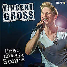 Vincent Gross, Über uns die Sonne